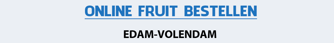 fruit-bezorgen-edam-volendam