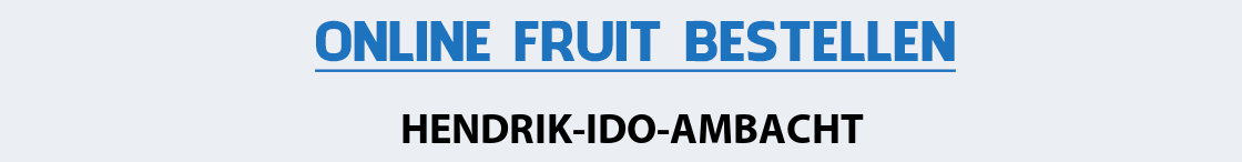 fruit-bezorgen-hendrik-ido-ambacht